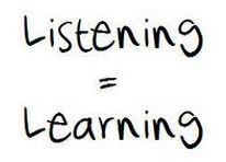 Listening = Learning